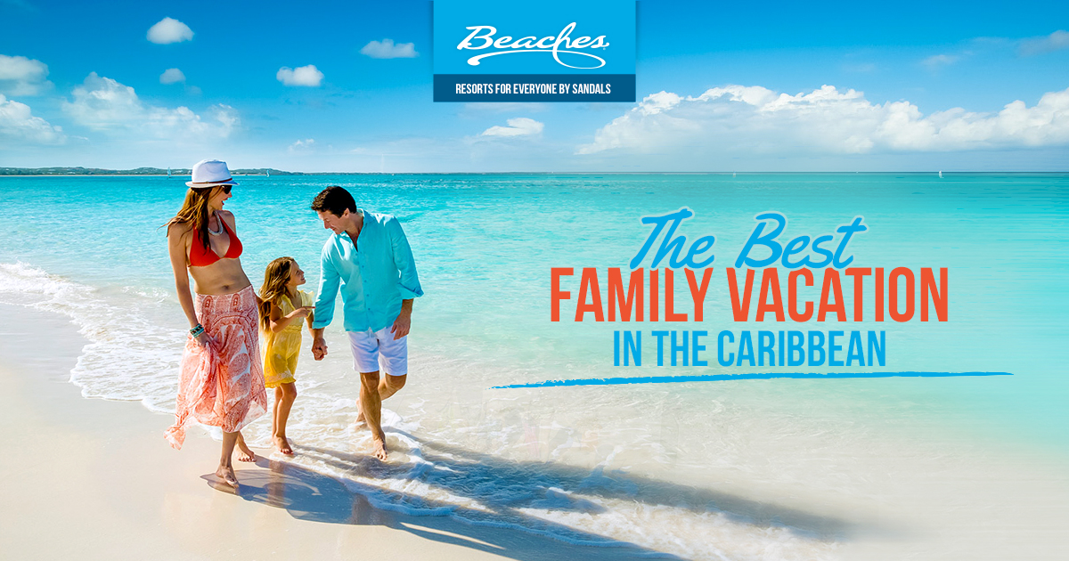 All inclusive family vacations in the caribbean beaches for The best beach vacations