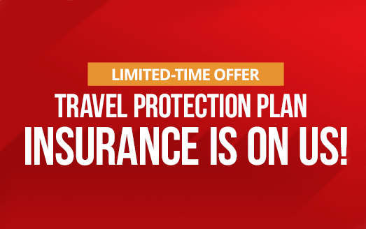 Travel Protection Plan Insurance Is On Us