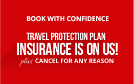 Travel Protection Plan Insurance Is On Us! Plus cancel for any reason