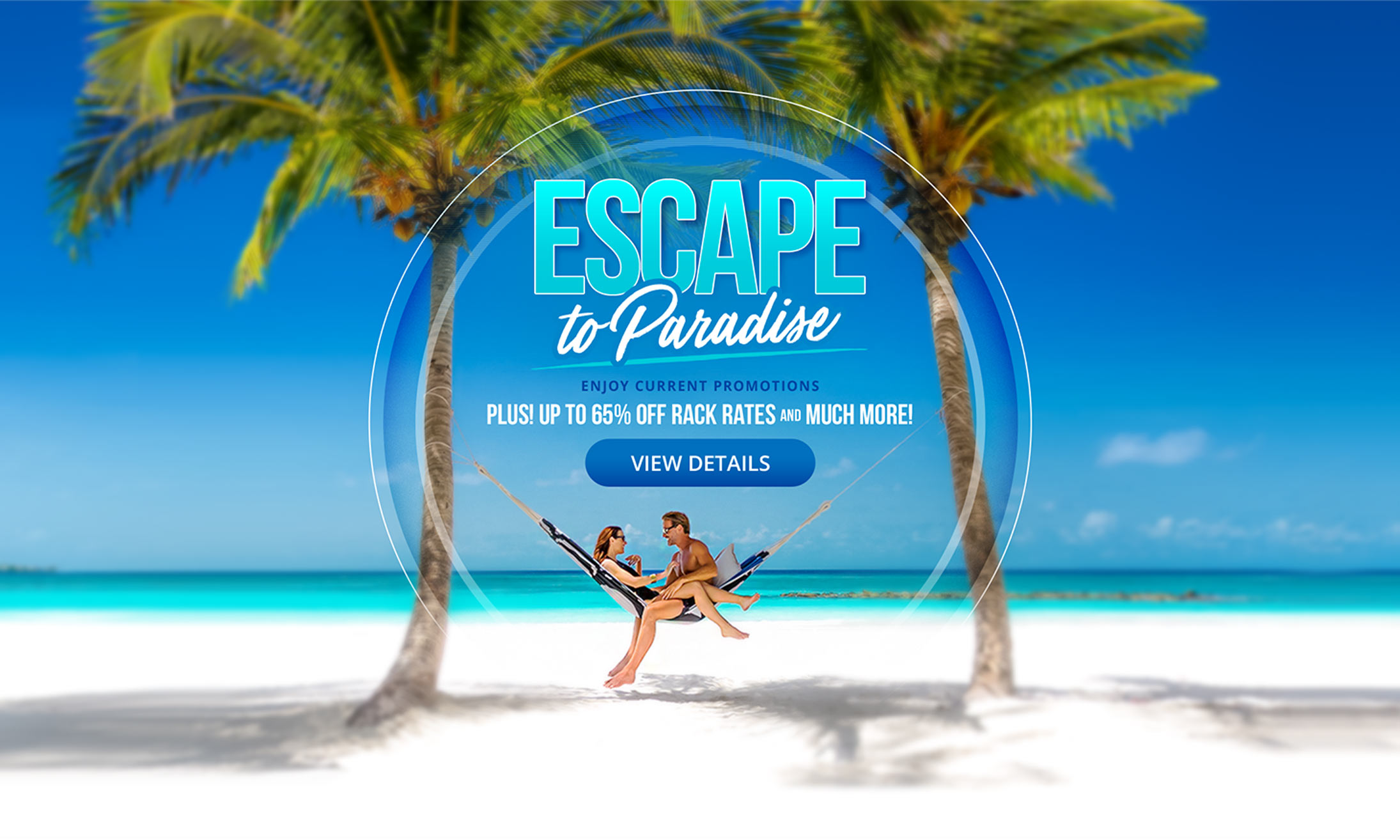 Escape to Paradise - Enjoy Current Promotions: Get Up To $1000 Instant Booking Credit, Up To 65% Off Rack Rates, And Much More!